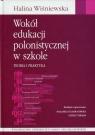 Wokół edukacji polonistycznej w szkole