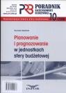 Poradnik rachunkowości budżetowej 2008/10 Planowanie i prognozowanie w Gąsiorek Krystyna