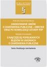 Aneksowanie umów o zamówienia publiczne 6 najczęściej popełnianych Gawrońska-Baran Andrzela, Kraszewska Matylda