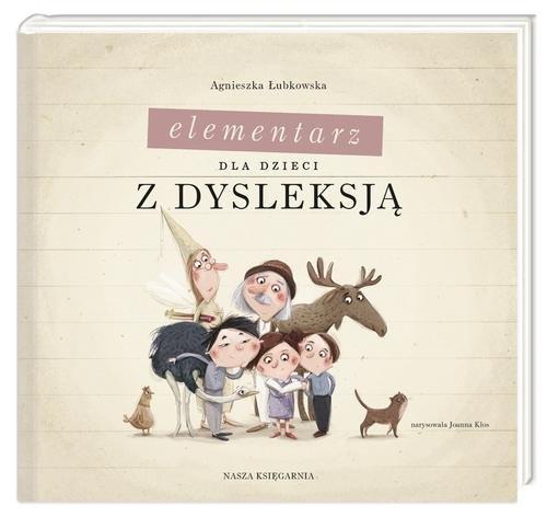 Elementarz dla dzieci z dysleksją Łubkowska Agnieszka