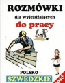 Rozmówki dla wyjeżdżających do pracy polsko-szwedzkie