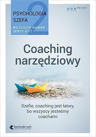 Psychologia szefa 2. Coaching narzędziowy Haman Wojciech, Gut Jerzy