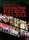 Brunatna Księga 2011-2012
