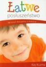 Łatwe posłuszeństwo Ucząc dzieci dyscypliny z miłością Kuzma Kay