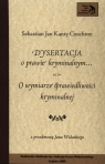 Dysertacja o prawie kryminalnym O wymiarze sprawiedliwości kryminalnej Czochron Sebastian Jan Kanty