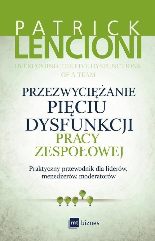 Przezwyciężanie pięciu dysfunkcji pracy zespołowej. Lencioni Patrick