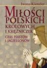 Miłości polskich królowych i księżniczek