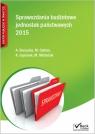 Sprawozdania budżetowe jednostek państwowych 2015 Borzęcka Anna, Gąsiorek Krystyna, Cellary Mieczysława, Michalski Maurycy