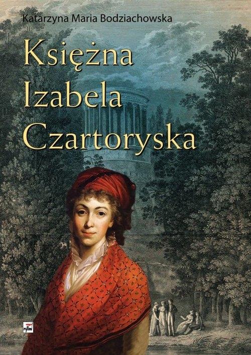 Księżna Izabela Czartoryska Bodziachowska Katarzyna Maria