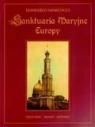Sanktuaria Maryjne Europy Marcucci Domenico