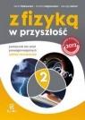 Z fizyką w przyszłość Podręcznik Część 2 Zakres rozszerzony