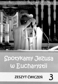 Religia SP 3 ćw Spotykamy Jezusa w Euchar. WiDŚK praca zbiorowa