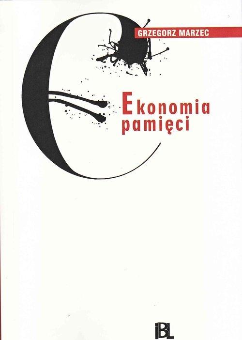Ekonomia pamięci Marzec Grzegorz
