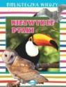 Biblioteczka wiedzy. Niezwykłe ptaki