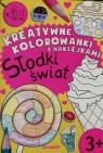 Kreatywne kolorowanki z naklejkami Słodki świat
