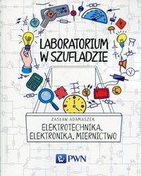 Laboratorium w szufladzie Elektrotechnika, elektronika, miernictwo Adamaszek Zasław
