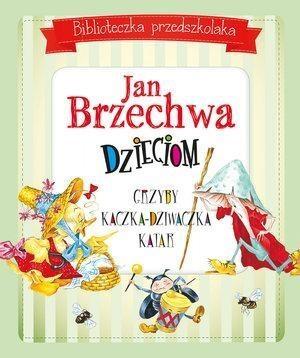 Biblioteczka przedszkolaka Jan Brzechwa dzieciom Brzechwa Jan