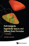 Path Integrals, Hyperbolic Spaces and Selberg Trace Formulae C. Grosche