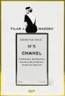 Sekretne życie Chanel No. 5 Pierwsza biografia najsłyniejszych perfum Mazzeo Tilar J.