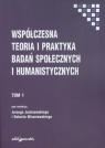 Współczesna teoria i praktyka badań społecznych i humanistycznych. Tom 1 Robert Wiszniowski (red.), Jerzy Juchnowski (red.)