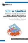 BHP w oświacie Laboratoria, warsztaty, sale gimnastyczne, wycieczki, Abramowski Michał, Wójcik Stanisław