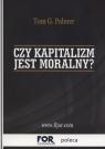 Czy kapitalizm jest moralny? Palmer Tom G.