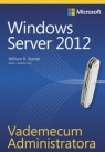 Vademecum Administratora Windows Server 2012  Stanek William R.