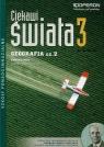 Geografia 3. Podręcznik. Zakres Rozszerzony. Ciekawi świata. Część 2