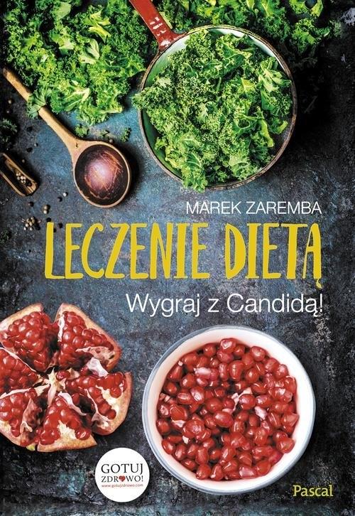 Leczenie dietą. Wygraj z Candidą! (Uszkodzona okładka) Zaremba Marek