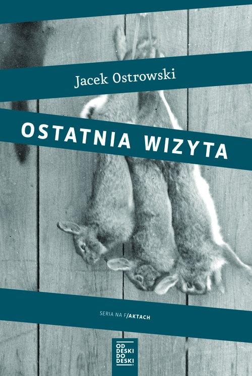 Ostatnia wizyta Ostrowski Jacek