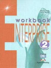 Enterprise 2 Elementary Workbook Evans Virginia, Dooley Jenny