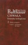 Chwała Estetyka teologiczna 2 Modele teologiczne Część 2 Od Dantego Do Balthasar Hans Urs