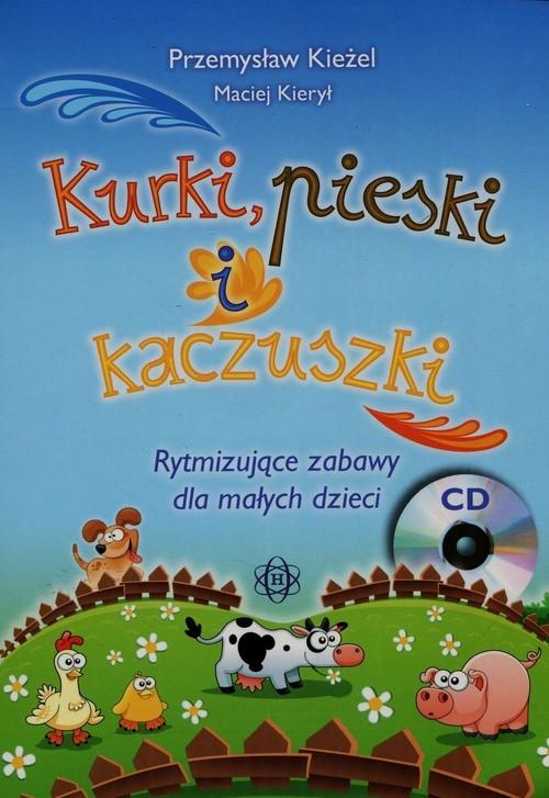Kurki pieski i kaczuszki + CD Kieżel Przemysław, Kierył Maciej