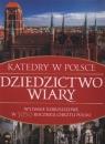 Dziedzictwo wiary Katedry w Polsce