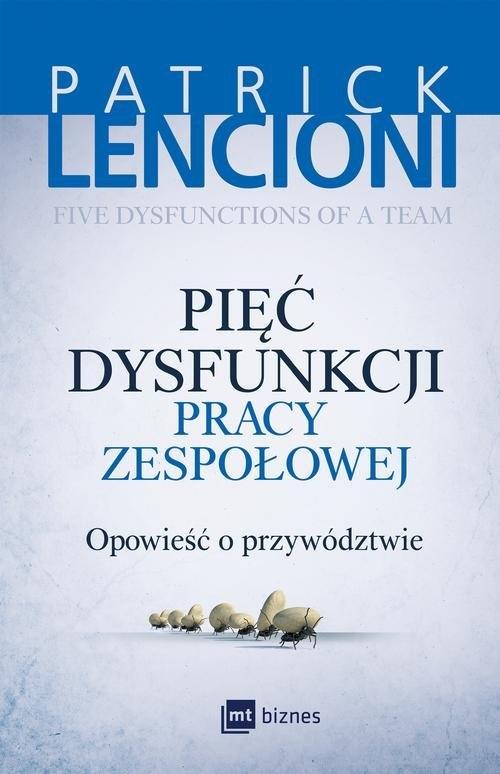 Pięć dysfunkcji pracy zespołowej. (Uszkodzona okładka) Lencioni Patrick