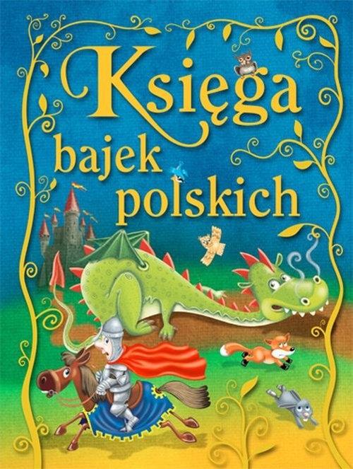 Księga bajek polskich Praca Zbiorowa