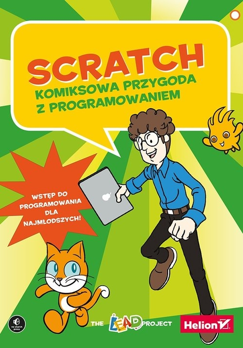 Scratch Komiksowa przygoda z programowaniem Opracowanie zbiorowe