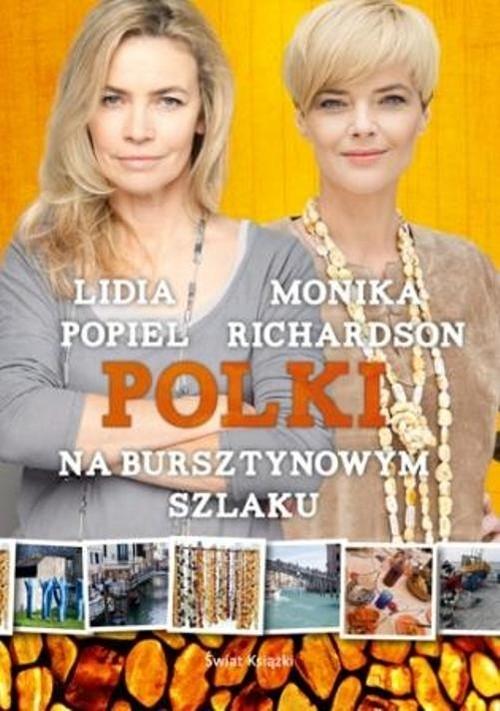 Polki na bursztynowym szlaku Richardson Monika, Popiel Lidia