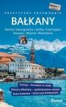 Bałkany Czarnogóra, Bośnia i Hercegowina, Serbia, Macedonia, Kosowo, Albania Przewodnik Pascala
