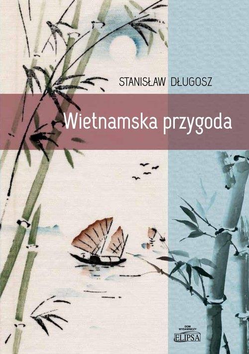 Wietnamska przygoda Długosz Stanisław