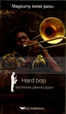 Hard Bop. Brzmienie pewnej epoki. Magiczny świat jazzu. Tom 7 (książka + 2 Miguel del Arco, Olga Caporal
