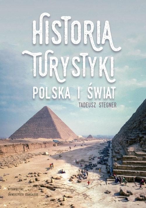 Historia turystyki Polska i świat Stegner Tadeusz