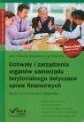 Uchwały i zarządzenia organów samorządu terytorialnego dotyczące spraw