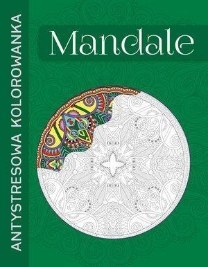 Antystresowa kolorowanka. Mandale praca zbiorowa