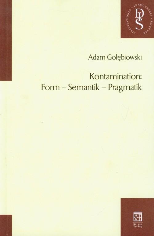 Kontamination Form Semantik Pragmatik Gołębiowski Adam