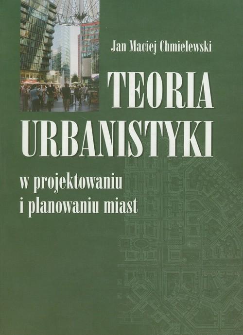 Teoria urbanistyki Chmielewski Jan Maciej