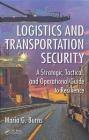 Logistics and Transportation Security Maria Burns