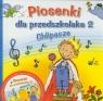 Piosenki dla przedszkolaka 2 Chlipacze z płytą CD Zawadzka Danuta