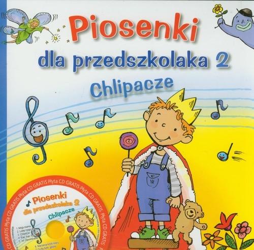 Piosenki dla przedszkolaka 2. Chlipacze Zawadzka Danuta
