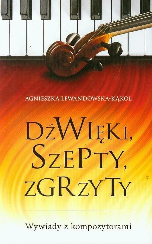 Dźwięk,i szepty, zgrzyty Lewandowska-Kąkol Agnieszka